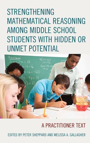 Cover image for the book Strengthening Mathematical Reasoning among Middle School Students with Hidden or Unmet Potential: A Practitioner Text
