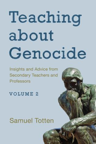 Cover image for the book Teaching about Genocide: Insights and Advice from Secondary Teachers and Professors, Volume 2