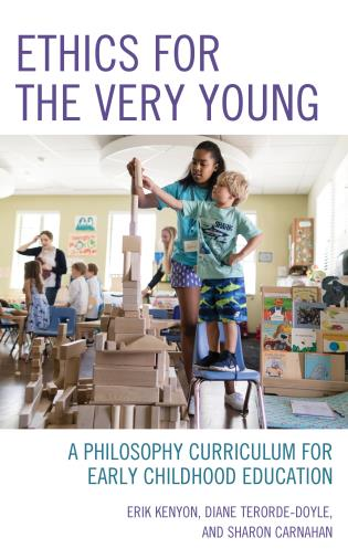 Cover image for the book Ethics for the Very Young: A Philosophy Curriculum for Early Childhood Education