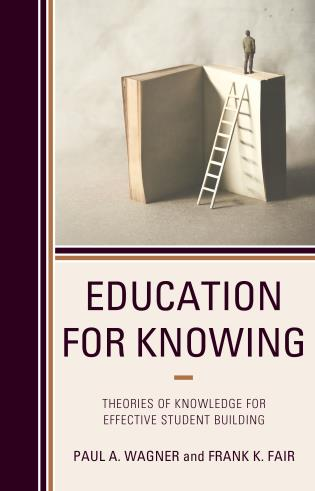 Cover image for the book Education for Knowing: Theories of Knowledge for Effective Student Building