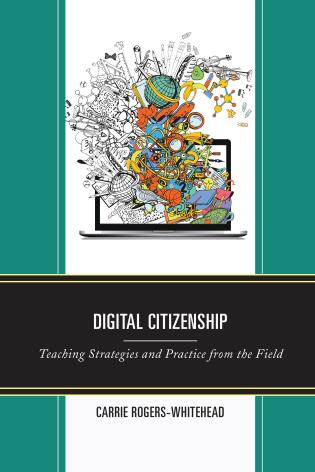 Cover image for the book Digital Citizenship: Teaching Strategies and Practice from the Field