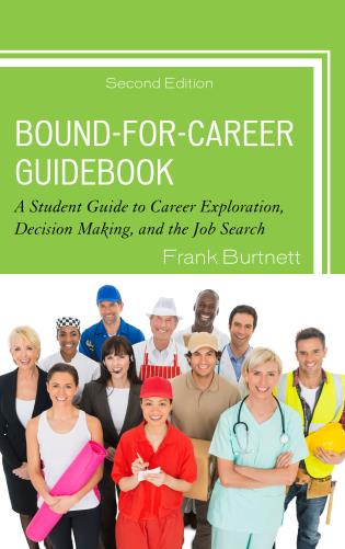 Cover image for the book Bound-for-Career Guidebook: A Student Guide to Career Exploration, Decision Making, and the Job Search, 2nd Edition