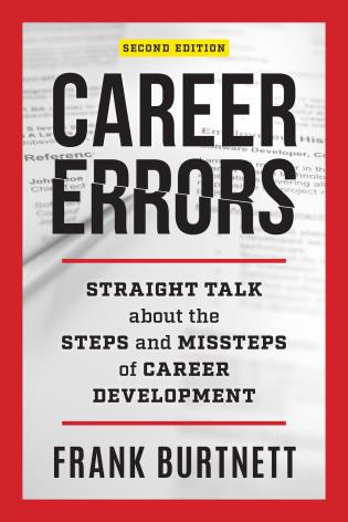 Cover image for the book Career Errors: Straight Talk about the Steps and Missteps of Career Development, Second Edition