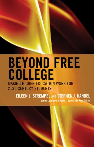 Cover image for the book Beyond Free College: Making Higher Education Work for 21st Century Students