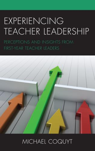 Cover image for the book Experiencing Teacher Leadership: Perceptions and Insights from First-Year Teacher Leaders
