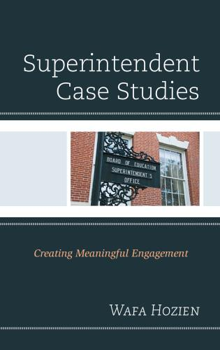 Cover image for the book Superintendent Case Studies: Creating Meaningful Engagement