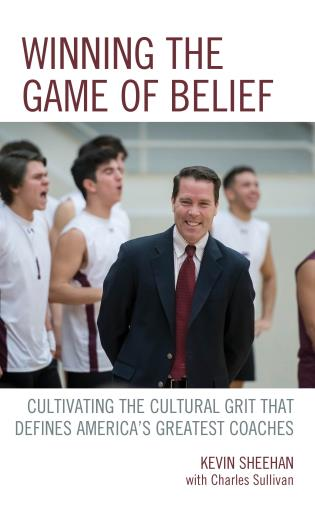 Cover image for the book Winning the Game of Belief: Cultivating the Cultural Grit that Defines America's Greatest Coaches