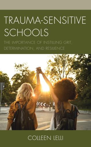 Cover image for the book Trauma-Sensitive Schools: The Importance of Instilling Grit, Determination, and Resilience