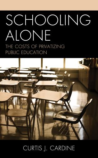 Cover image for the book Schooling Alone: The Costs of Privatizing Public Education