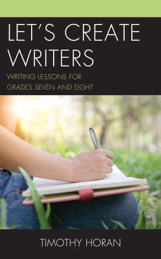 Cover image for the book Let's Create Writers: Writing Lessons for Grades Seven and Eight