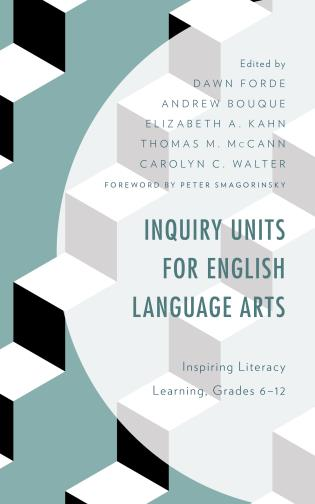 Cover image for the book Inquiry Units for English Language Arts: Inspiring Literacy Learning, Grades 6–12