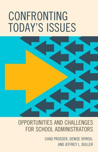 Cover image for the book Confronting Today's Issues: Opportunities and Challenges for School Administrators
