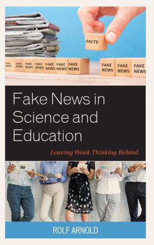 Cover image for the book Fake News in Science and Education: Leaving Weak Thinking Behind