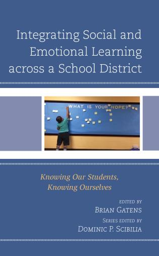 Cover image for the book Integrating Social and Emotional Learning across a School District: Knowing Our Students, Knowing Ourselves