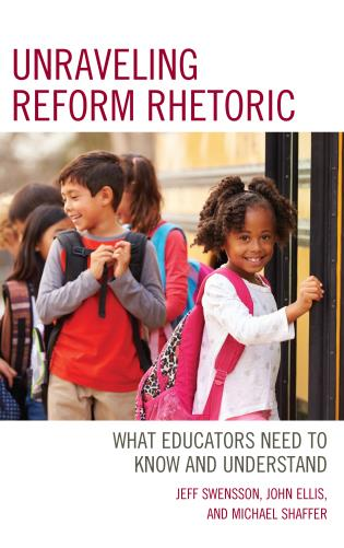 Cover image for the book Unraveling Reform Rhetoric: What Educators Need to Know and Understand