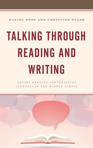 Cover image for the book Talking through Reading and Writing: Online Reading Conversation Journals in the Middle School