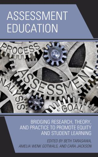 Cover image for the book Assessment Education: Bridging Research, Theory, and Practice to Promote Equity and Student Learning