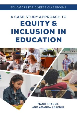 Cover image for the book Educators for Diverse Classrooms: A Case Study Approach to Equity and Inclusion in Education