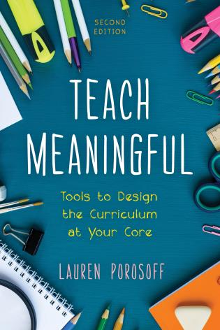 Cover image for the book Teach Meaningful: Tools to Design the Curriculum at Your Core, 2nd Edition