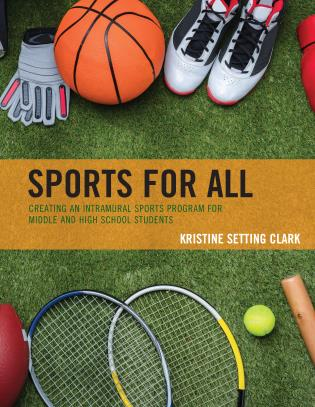 Cover image for the book Sports for All: Creating an Intramural Sports Program for Middle and High School Students