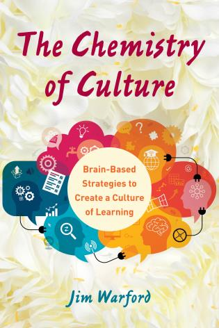 Cover image for the book The Chemistry of Culture: Brain-Based Strategies to Create a Culture of Learning