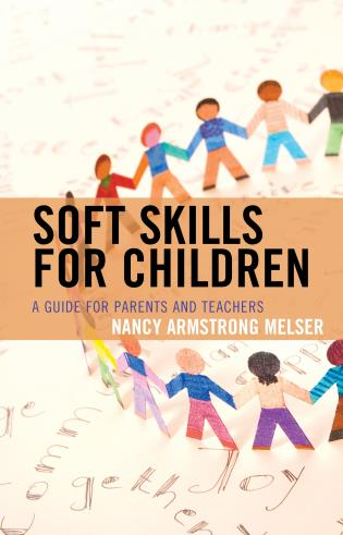 Cover image for the book Soft Skills for Children: A Guide for Parents and Teachers