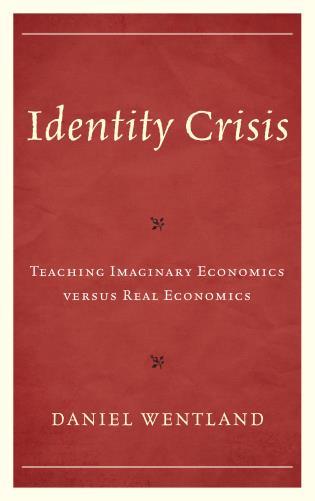 Cover image for the book Identity Crisis: Teaching Imaginary Economics versus Real Economics