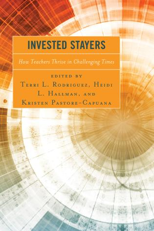 Cover image for the book Invested Stayers: How Teachers Thrive in Challenging Times
