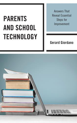 Cover image for the book Parents and School Technology: Answers That Reveal Essential Steps for Improvement