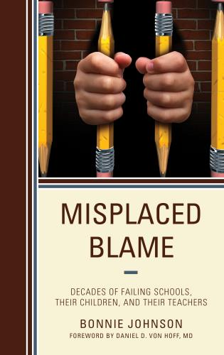 Cover image for the book Misplaced Blame: Decades of Failing Schools, Their Children, and Their Teachers