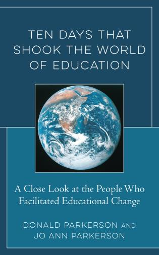 Cover image for the book Ten Days That Shook the World of Education: A Close Look at the People Who Facilitated Educational Change