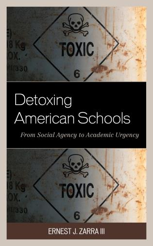 Cover image for the book Detoxing American Schools: From Social Agency to Academic Urgency