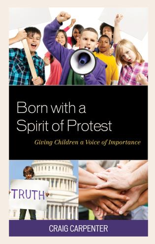 Cover image for the book Born with a Spirit of Protest: Giving Children a Voice of Importance