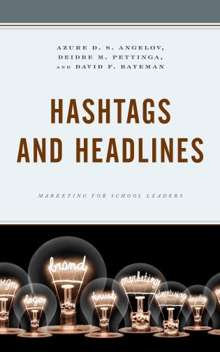 Cover image for the book Hashtags and Headlines: Marketing for School Leaders