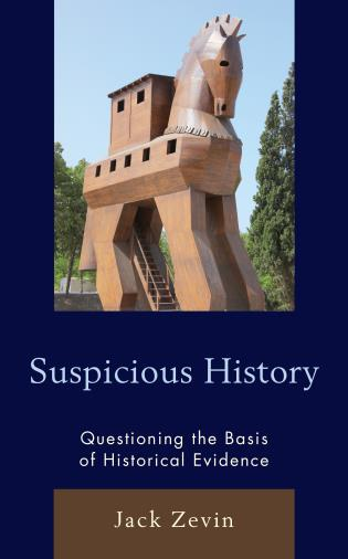 Cover image for the book Suspicious History: Questioning the Basis of Historical Evidence