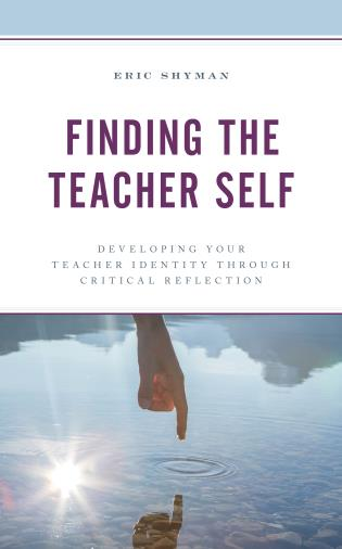 Cover image for the book Finding the Teacher Self: Developing Your Teacher Identity through Critical Reflection