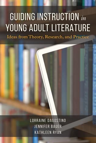 Cover image for the book Guiding Instruction in Young Adult Literature: Ideas from Theory, Research, and Practice