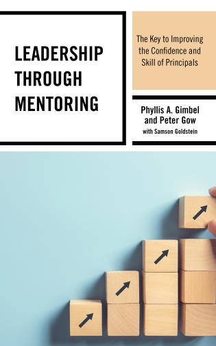 Cover image for the book Leadership through Mentoring: The Key to Improving the Confidence and Skill of Principals