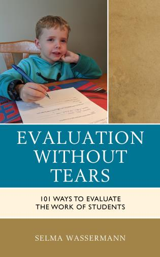 Cover image for the book Evaluation without Tears: 101 Ways to Evaluate the Work of Students