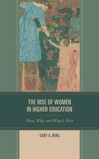 Cover image for the book The Rise of Women in Higher Education: How, Why, and What's Next
