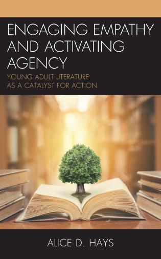 Cover image for the book Engaging Empathy and Activating Agency: Young Adult Literature as a Catalyst for Action