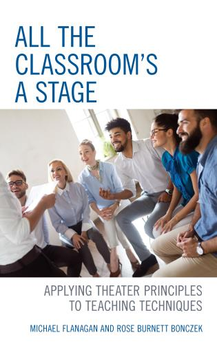 Cover image for the book All the Classroom's a Stage: Applying Theater Principles to Teaching Techniques