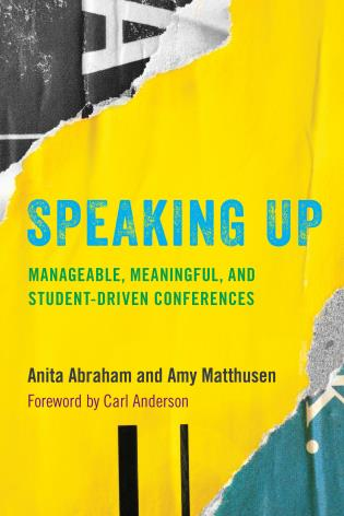 Cover image for the book Speaking Up: Manageable, Meaningful, and Student-Driven Conferences