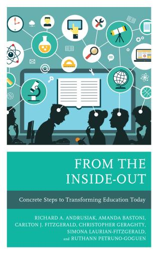 Cover image for the book From the Inside-Out: Concrete Steps to Transforming Education Today