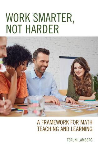Cover image for the book Work Smarter, Not Harder: A Framework for Math Teaching and Learning
