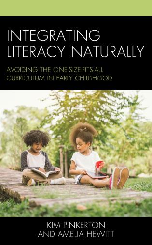 Cover image for the book Integrating Literacy Naturally: Avoiding the One-Size-Fits-All Curriculum in Early Childhood
