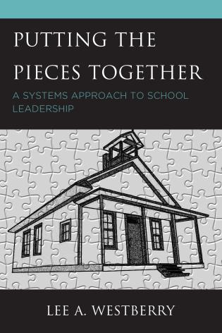 Cover image for the book Putting the Pieces Together: A Systems Approach to School Leadership