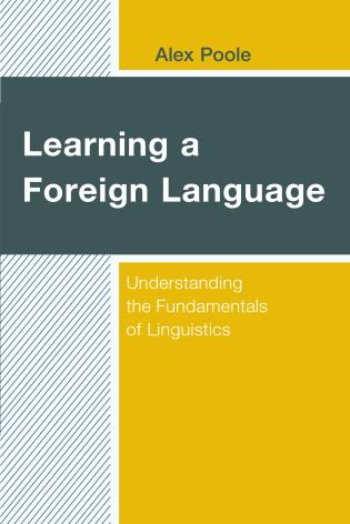 Cover image for the book Learning a Foreign Language: Understanding the Fundamentals of Linguistics