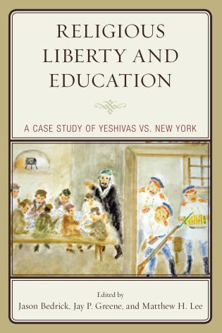 Cover image for the book Religious Liberty and Education: A Case Study of Yeshivas vs. New York