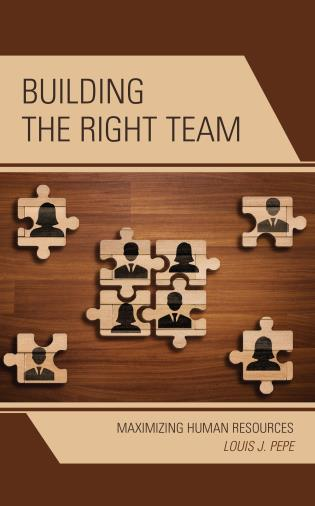 Cover image for the book Building the Right Team: Maximizing Human Resources